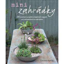 Minizahrádky – 35 snadných projektů a báječných nápadů pro zahradničení na malé ploše